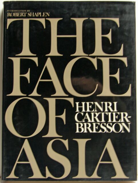 THE FACE OF ASIA photographs by HENRI CARTIER-BRESSON 1st Edition Hardcover 1972