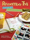 Remember This: Fresh Page Ideas to Scrapbook the Year by Kimber McGray (Paperback, 2010)