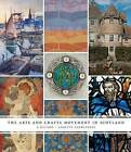 The Arts and Crafts Movement in Scotland: A History by Annette Carruthers (Hardback, 2013)