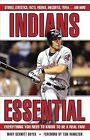 Indians Essential: Everything You Need to Know to Be a Real Fan! by Mary Schmitt Boyer (Hardback, 2007)