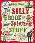The Silly Book of Side-Splitting Stuff by Andy Seed (Paperback, 2014)