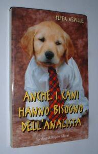 """97) Peter Neville """" Anche I Cani Hanno Bisogno Dell' Analista - Libro Sperling E Rendre Les Choses Pratiques Pour Les Clients"""