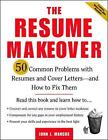 The Resume Makeover: 50 Common Problems With Resumes and Cover Letters - and How to Fix Them: 50 Common Problems With Resumes and Cover Letters - and How to Fix Them by John Marcus (Paperback, 2003)