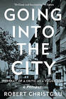 Going into the City: Portrait of a Critic as a Young Man by Robert Christgau (Paperback, 2016)