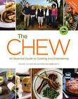 The Chew: An Essential Guide to Cooking & Entertaining: Recipes, Wit & Wisdom from the Chew Hosts by Hyperion (Paperback, 2016)