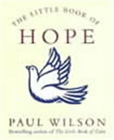 The little book of hope by Paul Wilson (Paperback)