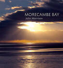 Morecambe Bay by John Morrison (Hardback, 2008)