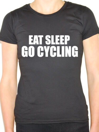 EAT SLEEP GO CYCLING Novelty Themed Women/'s T-Shirt Biking Bike Cycle