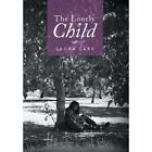 The Lonely Child by Laura Lark (Hardback, 2013)