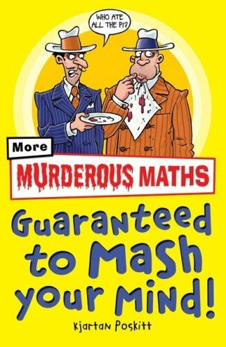 1 of 1 - Murderous Maths Guaranteed to Mash Your Mind: More Muderous Maths By Kjartan Po