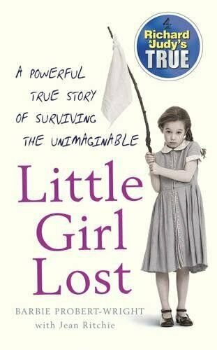Little Girl Lost (Richard & Judy's True) Von Barbie Probert-Wright,Jeans Ritchie