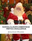 Santa Claus's Christmas Trivia Challenge: 100 Questions about the Secular and Sacred Customs of Christmas by Jonathan Ozanne (Paperback / softback, 2013)