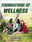 Foundations of Wellness by Bill Reger-Nash, Gregory Juckett, Meredith Smith (Paperback, 2015)