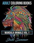 Adult Coloring Books: Animal Mandala Designs and Stress Relieving Patterns for Anger Release, Adult Relaxation, and Zen by Jade Summer (Paperback, 2016)