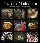 Flavors of Indonesia: William Wongso's Culinary Wonders by William W. Wongso (Hardback, 2016)