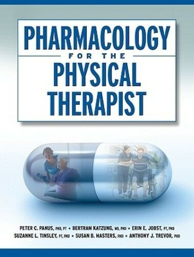 Pharmacology for the Physical Therapist by Peter Panus ...