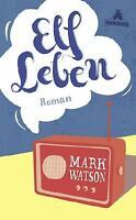 Elf Leben von Mark Watson (2011, Gebundene Ausgabe)