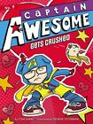 Captain Awesome Gets Crushed 9781442482128 by Stan Kirby Paperback