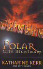 Polar City Nightmare by Kate Daniel, Katharine Kerr (Paperback, 2000)