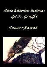 Siete Historias Intimas Del Sr. Gandhi by Sameer Rawal (2016, Paperback)