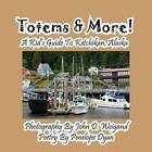 Totems & More! a Kid's Guide to Ketchikan, Alaska by Penelope Dyan (Paperback / softback, 2013)