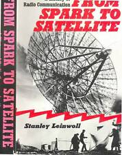 FROM SPARK TO SATELLITE STANLEY LEINWOLL HISTORY OF COMMUNICATION