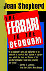 Ferrari in the Bedroom by Jean Shepherd (Paperback)