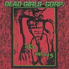 I Like Daisies by Dead Girls Corp. (CD, Apr-2004, DeadZone Sound Design)