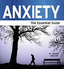 Anxiety: The Essential Guide by Jennifer J. Ashcroft (Paperback, 2011)