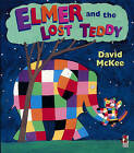 Elmer and the Lost Teddy by David McKee (Paperback, 2000)