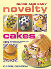 Quick and Easy Novelty Cakes by Carol Deacon (Paperback, 2007)