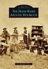 The Hash Knife Around Holbrook by Jan Mackell Collins (Paperback / softback, 2014)