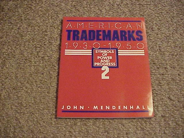 American Trademarks, 1930-1950 Vol. 2 by John Mendenhall (1993, Paperback)