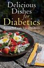 Delicious Dishes for Diabetics : Eating Well with Type-2 Diabetes by Robin Ellis (2011, Paperback)
