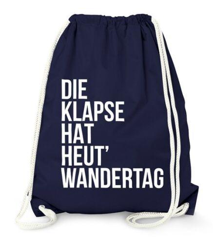 Turnbeutel Die Klapse hat heute Wandertag Gym Bag Sack Witzig Lustig Sprüche