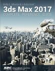 Kelly L. Murdock's Autodesk 3ds Max 2017 Complete Reference Guide by Kelly Murdoch (Paperback, 2016)
