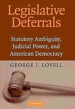 Legislative Deferrals : Statutory Ambiguity, Judicial Power and American...
