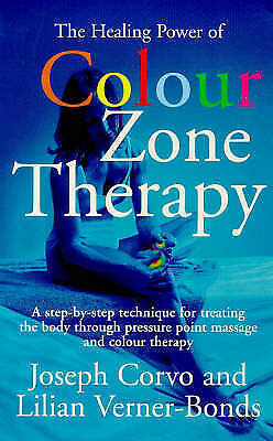 """""""AS NEW"""" Healing Power Colour-Zone Ther: A Step-by-step Technique for Treating t"""
