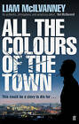 All the Colours of the Town by Liam McIlvanney (Paperback, 2010)