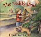 The Teddy Bear by David McPhail (Paperback, 2005)