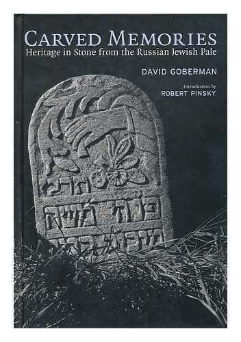 Carved Memories: Heritage in Stone from the Russian Jewish Pale / David...