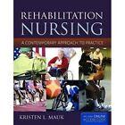 Rehabilitation Nursing by Kristen L. Mauk (Paperback, 2011)