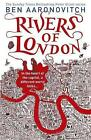 Rivers of London: The First PC Grant Mystery by Ben Aaronovitch (Paperback, 2011)