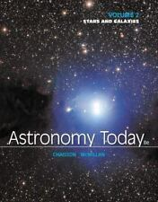 Astronomy Today Volume 2: Stars and Galaxies by Steve McMillan and Eric...