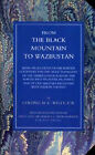 From the Black Mountain to Waziristan: Being an Account of the Border Countries and the More Turbulent of the Tribes Controlled by the North-West Frontier Province, and of Our Military Relations with Them in the Past: 2003 by H. C. Wylly (Hardback, 2006)