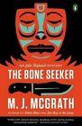 The Bone Seeker: An Edie Kiglatuk Mystery by M J McGrath (Paperback / softback, 2015)