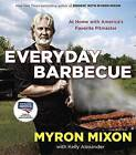 Everyday Barbecue: At Home with America's Favorite Pitmaster by Myron Mixon (Paperback / softback, 2013)
