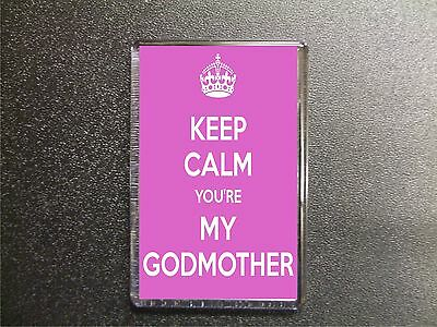 KEEP CALM YOU'RE MY GODMOTHER FRIDGE MAGNET BABY CHRISTENING GIFT