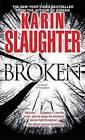 Broken: A Novel of Suspense by Karin Slaughter (Paperback / softback)