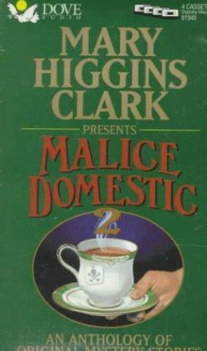 Mary Higgins Clark Presents Malice Domestic: An Anthology of Orig... (Audiobook)
